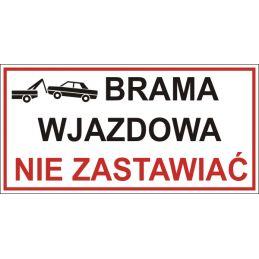 Tablica informacyjna : brama wjazdowa nie zastawiać