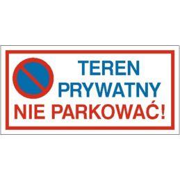 Tablica informacyjna : Teren prywatny nie parkować